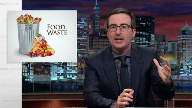 john oliver food John Oliver Asks Americans To Stop Throwing Away So Much Food