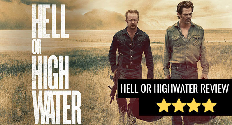 Hell or High Water: Making Cinema Great Again hell or highwater review thumb